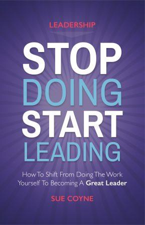 Stop Doing Start Leading
