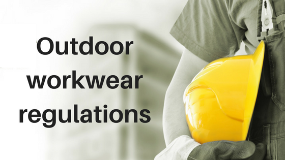 Guide to UK outdoor workwear regulations PPE