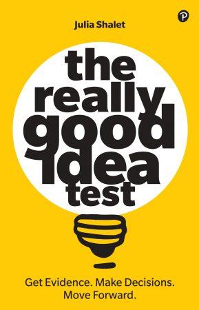 The Really Good Idea Test - Julia Shalet